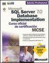 MICROSOFT SQL SERVER 7.0 DATABASE IMPLEMENTATION