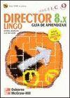 DIRECTOR 8.X/LINGO PRACTICO GUIA APRENDIZAJE