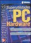 SUPERUTILIDADES PARA PC HARDWARE