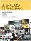 EL TRABAJO DE FIN DE GRADO.GUIA PARA ESTUDIANTES,DOCENTES