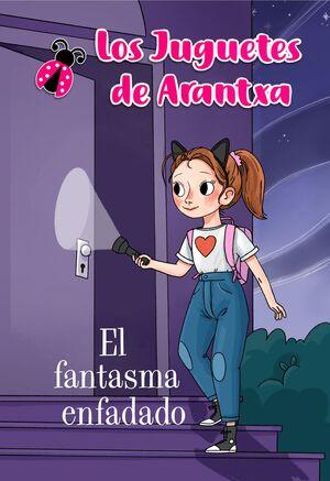 EL FANTASMA ENFADADO (LOS JUGUETES DE ARANTXA 3)
