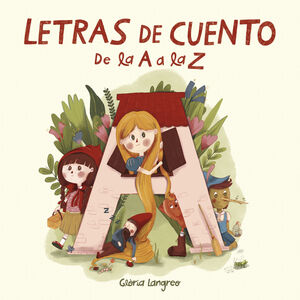 LETRAS DE CUENTO. DE LA A A LA Z