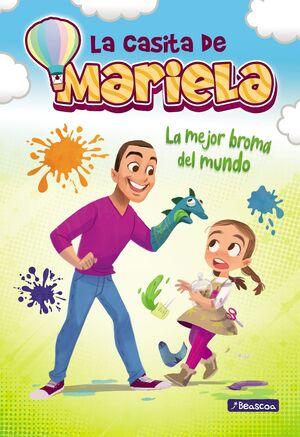 LA MEJOR BROMA DEL MUNDO (LA CASITA DE MARIELA 1)