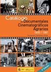 CATÁLOGO DE DOCUMENTALES CINEMATOGRÁFICOS AGRARIOS 1895-1981