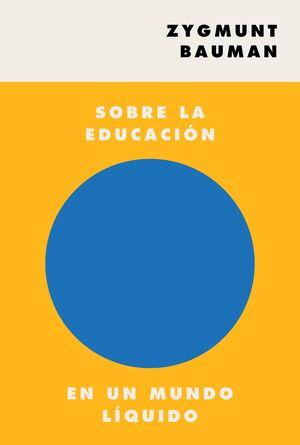 SOBRE LA EDUCACION EN UN MUNDO LIQUIDO