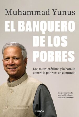 EL BANQUERO DE LOS POBRES. (ED. REVISADA Y ACTUALIZADA POR LAMIYA MORSHED)