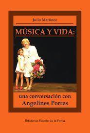 MÚSICA Y VIDA: UNA CONVERSACIÓN CON ANGELINES PORRES