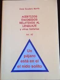 * ACERTIJOS ESCOGIDOS RELATIVOS AL LENGUAJE Y OTRAS HISTORIAS. VOL. 11