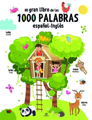 MI GRAN LIBRO DE LAS 1.000 PALABRAS ESPAÑOL-INGLES