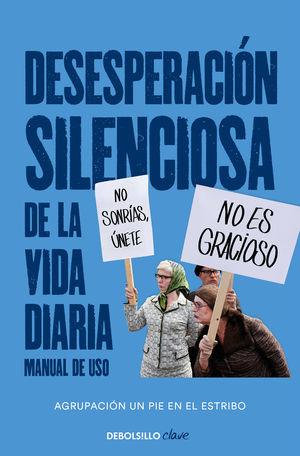 DESESPERACION SILENCIOSA DE LA VIDA DIARIA. MANUAL DE USO