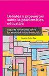 DEBATES Y PROPUESTAS SOBRE LA PROBLAMATICA EDUCATIVA