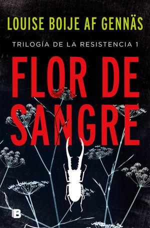 FLOR DE SANGRE. TRILOGÍA DE LA RESISTENCIA 1