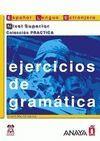 EJERCICIOS DE GRAMATICA. NIVEL SUPERIOR. ESPAÑOL LENGUA EXTRANJERA