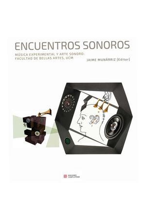 ENCUENTROS SONOROS. MÚSICA EXPERIMENTAL Y ARTE SONORO