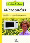 MICROONDAS. COMIDAS Y CENAS SANAS Y RAPIDAS