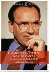 CUANDO EL TIEMPO NOS ALCANZA. MEMORIAS ( 1940-1982 )