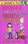 AMIGOS, APUROS Y SECRETOS MUY SECRETOS. EL MUNDO DE ALLY