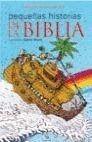 PEQUEÑAS HISTORIAS DE LA BIBLIA (ILUSTRADO)