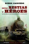 ENTRE BESTIAS Y HEROES