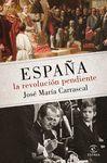 ESPAÑA: LA REVOLUCION PENDIENTE 1808-2016