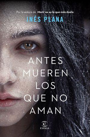 ANTES MUEREN LOS QUE NO AMAN