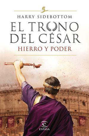 HIERRO Y PODER. EL TRONO DEL CÉSAR 1