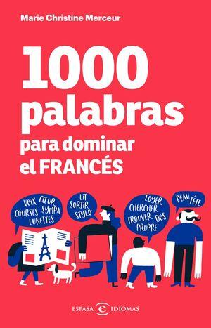 1000 PALABRAS PARA DOMINAR EL FRANCÉS