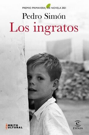 LOS INGRATOS. PREMIO PRIMAVERA DE NOVELA 2021