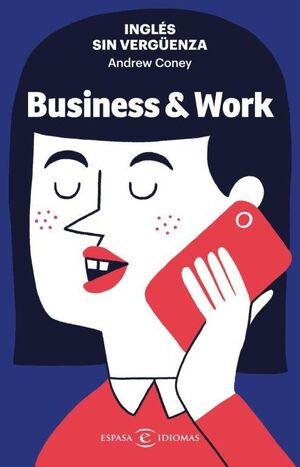 INGLÉS SIN VERGUENZA: BUSINESS & WORK
