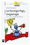 LA HORMIGA MIGA,MEGAMAGA
