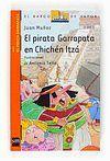 EL PIRATA GARRAPATA EN CHICHEN ITZA (EL PIRATA GARRAPATA 12)