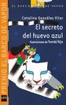 EL SECRETO DEL HUEVO AZUL - RUSTICA (PREMIO BARCO DE VAPOR 2012)