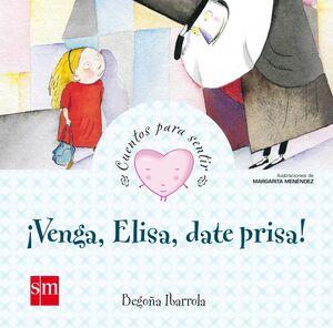 ¡ VENGA, ELISA, DATE PRISA !