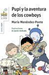 PUPI Y LA AVENTURA DE LOS COWBOYS (PUPI 1)