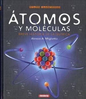 ATLAS ILUSTRADO ÁTOMOS Y MOLÉCULAS. BREVE HISTORIA DE LA QUÍMICA