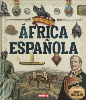 ÁFRICA ESPAÑOLA. ATLAS ILUSTRADO
