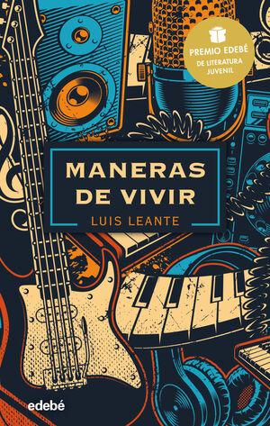 MANERAS DE VIVIR: PREMIO EDEBÉ DE LITERATURA JUVENIL 2020