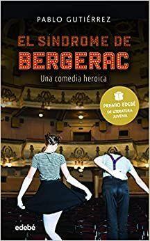 EL SINDROME DE BERGERAC. PREMIO EDEBE JUVENIL 2021