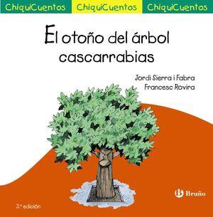 EL OTOÑO DEL ÁRBOL CASCARRABIAS (CHIQUICUENTOS 42)