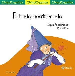 EL HADA ACATARRADA (CHIQUICUENTOS 6)