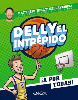 ¡A POR TODAS! (DELLY EL INTRÉPIDO 1)