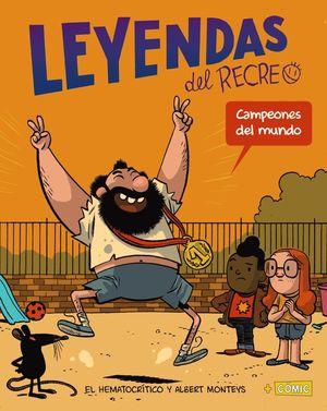 CAMPEONES DEL MUNDO (LEYENDAS DEL RECREO 2)