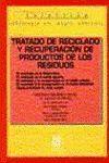 TRATADO DE RECICLADO Y RECUPERACION DE PRODUCTOS DE LOS RESIDUOS