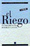 EL RIEGO. FUNDAMENTOS HIDRAULICOS. 3¬ EDICION.