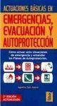 ACTUACIONES BASICAS EMERGENCIAS, EVACUACION Y AUTOPROTECCION 2ª ED.
