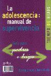 LA ADOLESCENCIA. MANUAL DE SUPERVIVENCIA. PARA PADRES E HIJOS