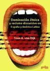 DOMINACION ETNICA Y RACISMO DISCURSIVO EN ESPAÑA Y AMERICA LATINA