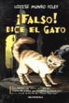 FALSO. DICE EL GATO