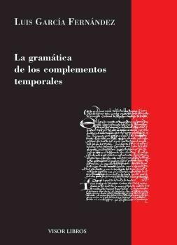LA GRAMATICA DE LOS COMPLEMENTOS TEMPORALES