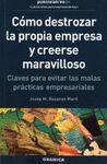 COMO DESTROZAR LA PROPIA EMPRESA Y CREERSE MARAVILLOSO